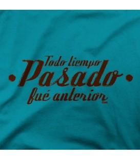 camisetas modelo TODO TIEMPO PASADO FUE ANTERIOR
