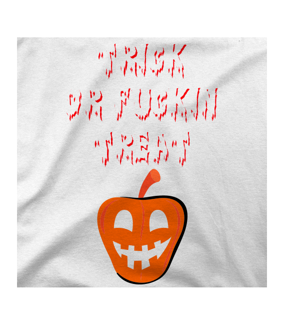 TRICK OR FUCKING TREAT